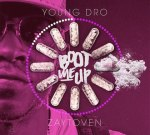 Young Dro – Boot Me Up