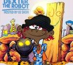 Famous Dex – Dexter The Robot (Official)