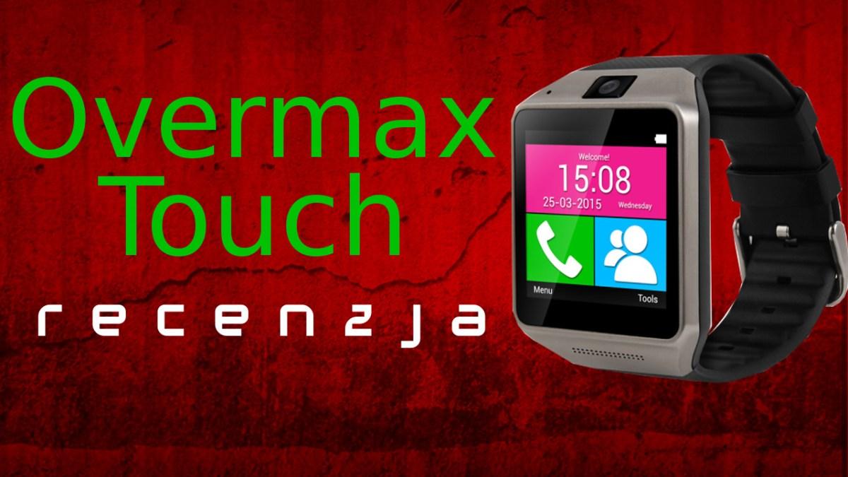 Zegarek i telefon w jednym? Recenzja Overmax Touch [Mobileo #119]