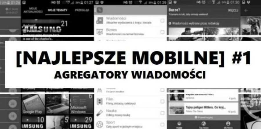 [Najlepsze mobilne] #1 – Agregatory newsów