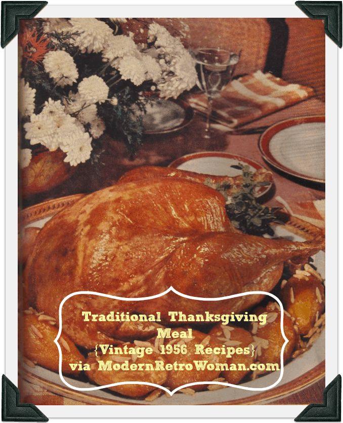 Traditional Thanksgiving Meal {Vintage 1956 Recipes}
