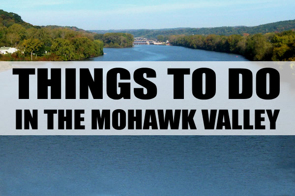 Things to do this weekend in the mohawk valley mohawk for Things to do in ny this weekend