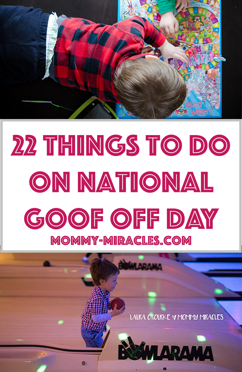 22 Things to do on National Goof Off Day | Mommy-Miracles.com