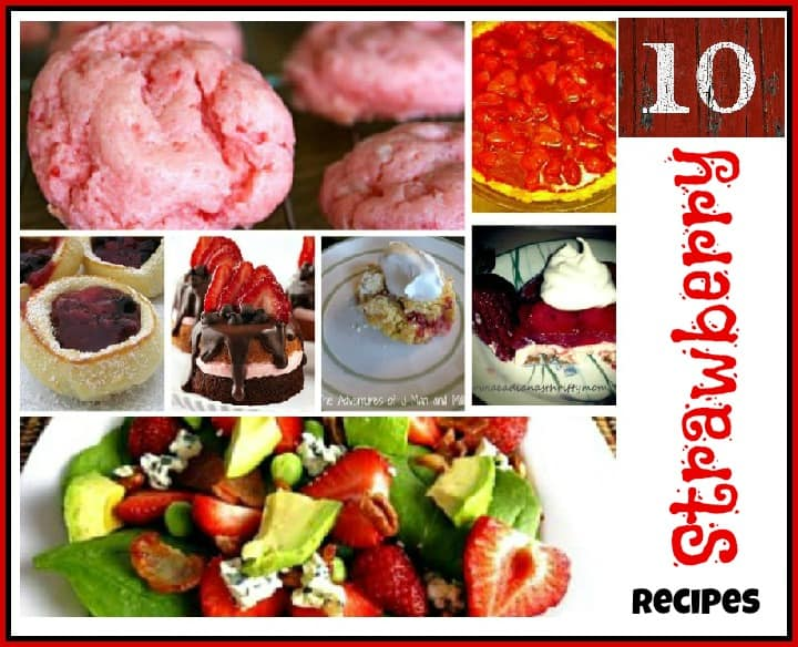 10 strawberry recipes