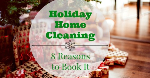 Holiday Home Cleaning: 8 Reasons to Book It