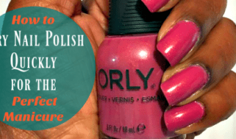 How to Dry Nail Polish Quickly for the Perfect Manicure