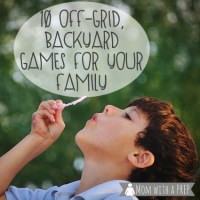 10 Off-Grid, Backyard Games for Your Family - and you don't even have to have a birthday party to do them!