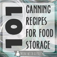 101+ Canning Recipes for Food Storage