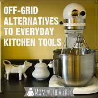 Off-Grid Alternatives to Everyday Kitchen Tools
