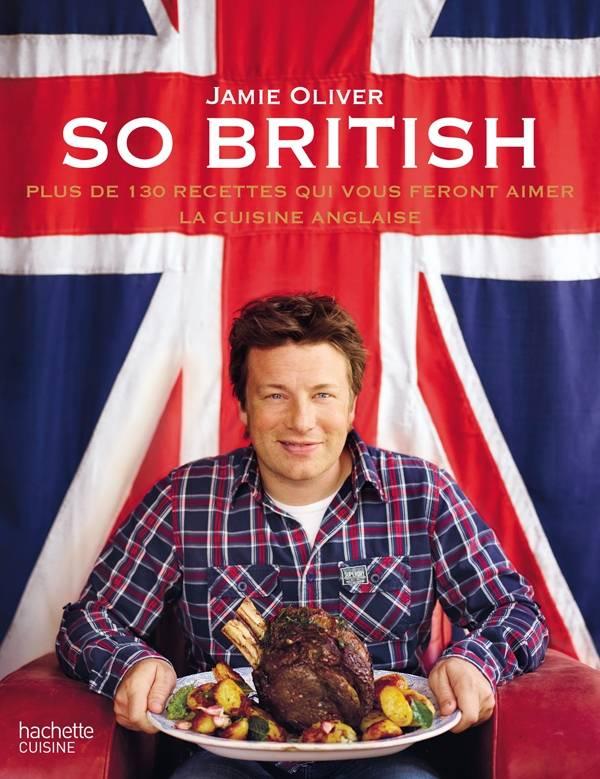 so british ! 130 recettes jamie oliver