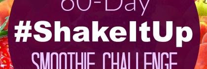 Shake It Up Smoothie Challenge | Money Savvy Living
