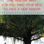 New Seasons and Change:  How to Handle it well (for you and your kids)