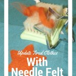 Update Your Clothes With Needle Felting!