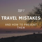 Top 7 Travel Mistakes and How to Prevent Them