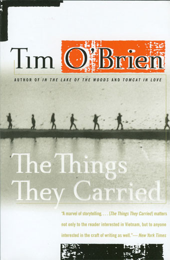 an analysis of the novel the things they carried by tim obriens on the vietnam war Tim o'brien from: tim o'brien, the things they carried (new york: the things they carried were largely determined by necessity and plasma and malaria tablets and surgical tape and comic books and all the things a medic must carry, including m&m's for especially bad.