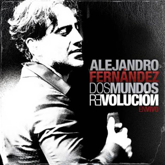80 Alejandro Fernandez – Dos Mundos Revolucion