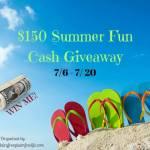 $150 Summer Fun Cash Giveaway!