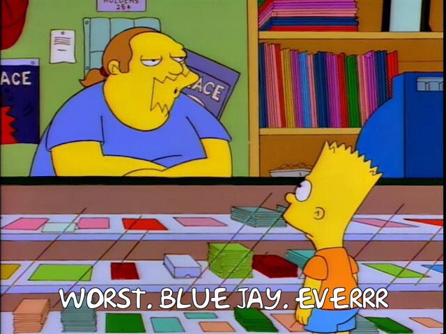 worst blue jay ever
