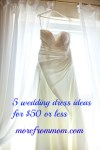 5 wedding dress ideas for $50 or less