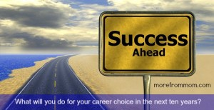 What will you do for your career choice in the next ten years?