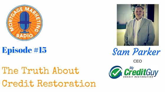 Episode #15: The Truth About Credit Restoration