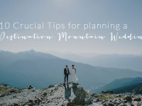 10-crucial-tips-for-planning-a-destination-mountain-wedding