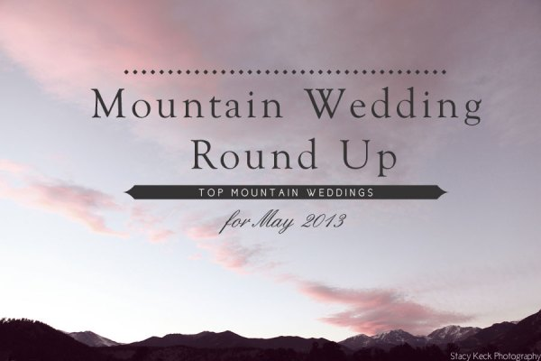 Top Mountain Weddings for May 2013