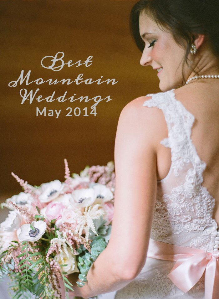 Best Mountain Weddings for May 2014 | Photo by Laura Murray
