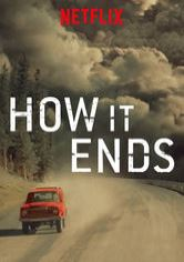 How It Ends Netflix movie   Movies Net com