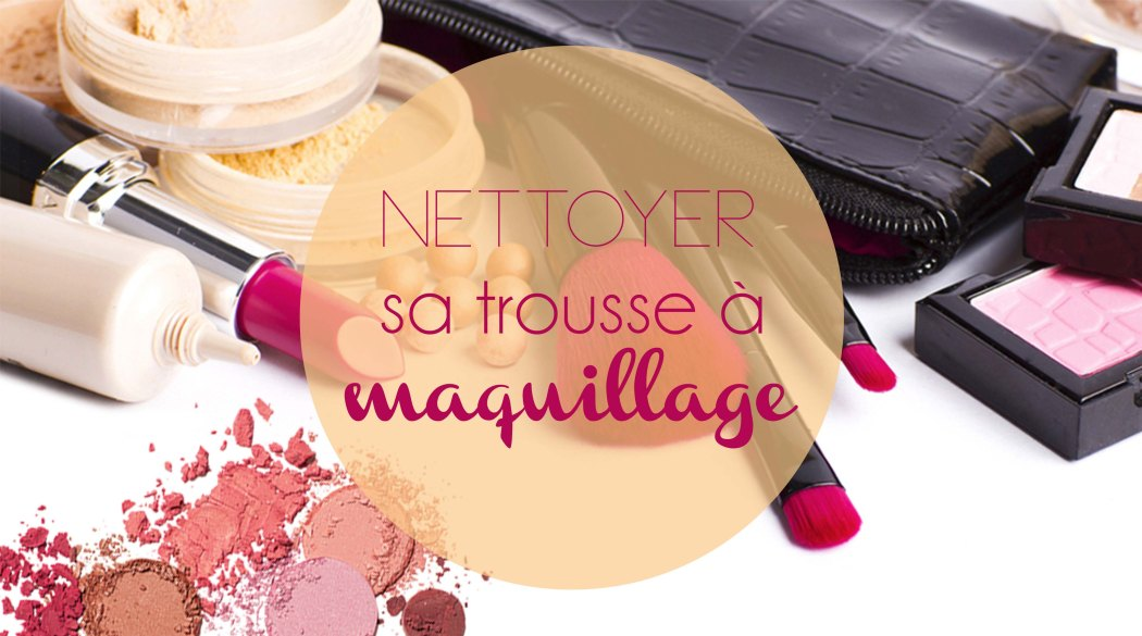 Comment bien nettoyer sa trousse maquillage moving for Comment nettoyer les pinceaux