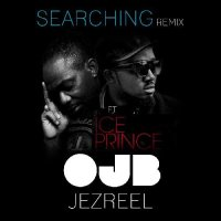 OJB Jezreel – Searching [remix] ft. Iceprince : Music