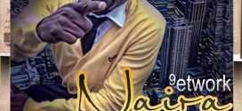 MUSIC: 9etWork @9etwork1 – NAIRA [Remix]