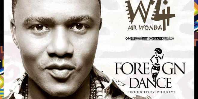 W4 [@w4mrwonda] – Foreign Dance : mp3 + Video [dl]