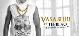 Tee Blaq [@teeblaqofficial] – VasaShii [prod. Jay Pizzle] : Music