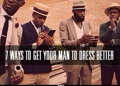 How Can a Woman Get Her Man to Dress Better?