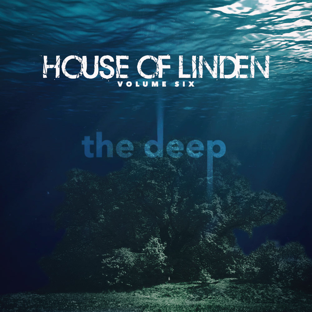 "House of Linden v6 ""the deep"""