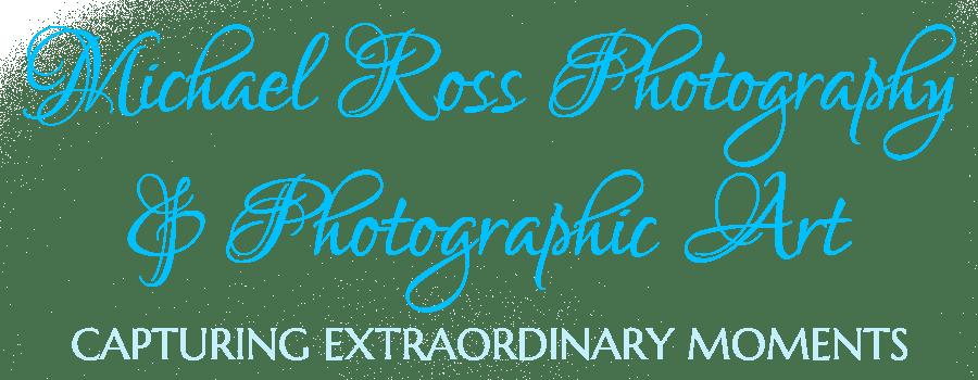 Michael Ross Photography & Photographic Art