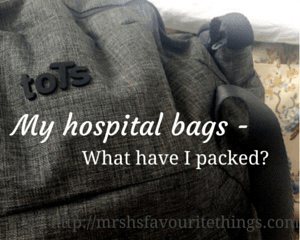 My hospital bags – what have I packed?
