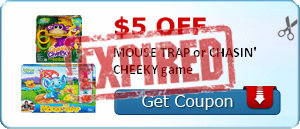$5.00 off MOUSE TRAP or CHASIN' CHEEKY game