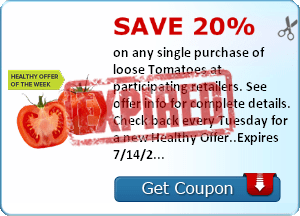 Save 20% on any single purchase of loose Tomatoes at participating retailers. See offer info for complete details. Check back every Tuesday for a new Healthy Offer..Expires 7/14/2014.Save 20%.