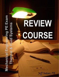 Mechanical Engineering Thermal and Fluid Systems PE Exam Review Course