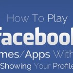 How-To-Play-Facebook-Games-Without-Showing-Your-Profile