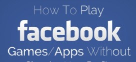 How to Play Facebook Games/Apps without Showing your Profile