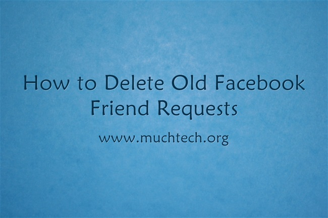 How to Delete Old Facebook Friend Requests You've Sent