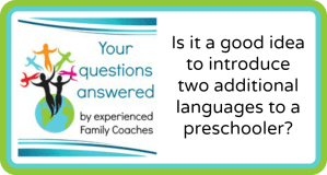Q&A: Is it a good idea to introduce two additional languages to a preschooler?