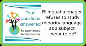 Q&A: Bilingual teenager refuses to study minority language as a subject – what to do?