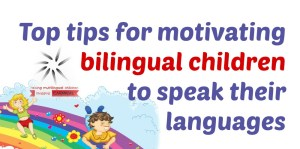 Top tips for motivating bilingual children to speak their languages