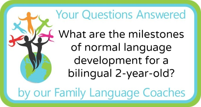 Q&A: What are the milestones of normal language development for a bilingual 2-year-old?