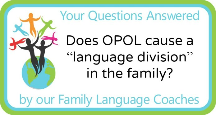 "Does OPOL cause a ""language division"" in the family?"