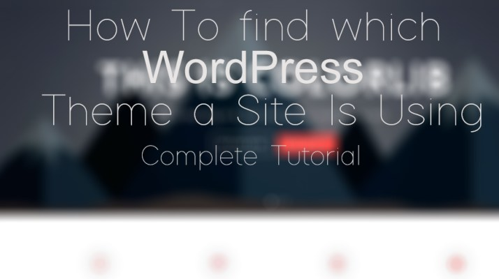 How To Find Which WordPress Theme a Site Is Using.